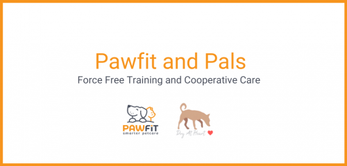 Pawfit and Pals - Force Free Training and Cooperative Care